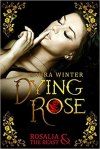 Dying Rose by Laura Winter